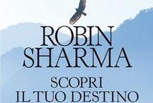 Robin Sharma / I libri pubblicati da Anteprima di uno dei massimi esperti al mondo di leadership e successo personale.