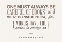 Quotes and Wordy Thing / Some of my favorite book related quotes.