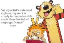 Calvin & Hobbes  / I just love this cartoon. In danish it's called: Steen & Stoffer.  / by Maj Nielsen