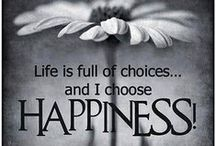 The Pursuit of Happiness / Happiness can be a state of mind . . . a state of being.  I believe it's also a choice.  Given any other options, I choose Happy!