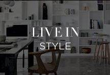 Live In Style / Good design is forever, and not just when it comes to clothes. This is the architecture and interior spaces shaping the way we live. / by INTERMIX