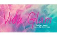 Blog Vida Glam / http://vidaglam.blogspot.com