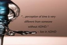 """The ADHD Time Machine / """"The trouble is  you think you have time.""""  ~ Buddha"""