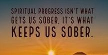 Quotes for Sobriety / Sobriety Quotes for Addiction Recovery, Inspiration and empowerment. Spirituality and 12-step program sayings are also included. #acceptance #grateful #sober #thankful