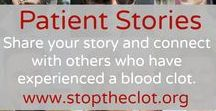 Patient Stories / It is our greatest hope that people who are affected by blood clots will read through these stories and come to realize a greater sense of community — a community to which we all belong and a community focused on the spectrum of needs and challenges that go hand-in-hand with blood clots and clotting disorders.