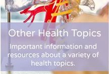 Other Health Topics / Important information and resources about a variety of health topics. Pins do not equal endorsements.