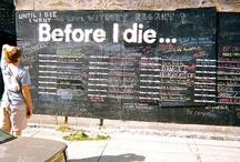 Before I die, I will...