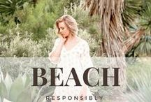 Beach Responsibly / chic beachwear, sustainable beach accessories, ethical snacks, and so much more