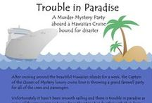 Trouble in Paradise / Ideas for a Hawaiian cruise murder mystery party
