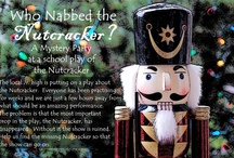 Who Nabbed the Nutcracker? / Ideas for a children's mystery party about a missing nutcracker
