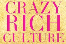 "Crazy Rich Culture / ""Culture is the widening of the mind and of the spirit."" - Nehru"