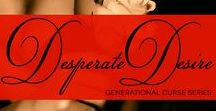 Desperate Desire / This is devoted to the third book in the Generational Curse Series.  This story focuses on the relationship of Kyla's younger sister Cori and her landscaper, Luc.