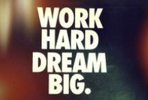 Work hard. Dream bigger / The path of success and dreams