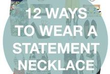 Statement Makes the Outfit / This is an inspiration board on how to accessorise