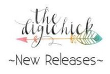 The Digichick New Releases / Find what's new from our fabulous designers each week right here!