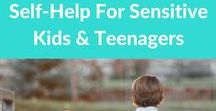 Self Help For Sensitive Kids / Self-help for highly sensitive children and teenagers who are highly empathic or have sensory challenges.  Those on the autism, aspergers spectrum, adhd