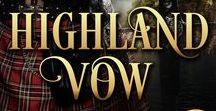 HGIHLAND HONOR SERIES / Scottish Historical Romances: Book 1: Highland Vow; Book 2: Highland Secret; Book 3: Highland Ransom