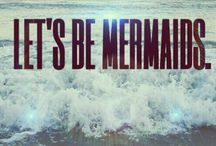 Mermaids! / From a little girl my dream was to become a mermaid...