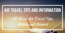 Air Travel Tips and Information / The best Air travel tips and information for Air travel.