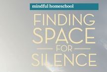 Mindful Homeschooling / The emotional and mental life of homeschool parenting