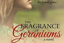 The Fragrance of Geraniums - Book 1 in the A Time of Grace trilogy / Inspiration and ideas for The Fragrance of Geraniums, Book 1 in the series A Time of Grace, a 1930s Great-Depression trilogy set in Rhode Island.
