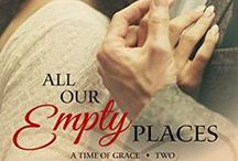 "All Our Empty Places - Book 2 in A Time of Grace / Inspiration and ideas for All Our Empty Places, Book 2 in the series ""A Time of Grace"" and the sequel to The Fragrance of Geraniums. ""A Time of Grace"" is a 1930s Great-Depression trilogy set in Rhode Island."