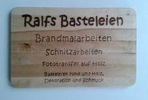 12 ~ Meine Brandmalereien - Verschiedenes / Solche Dinge kann ich auch für dich/Sie basteln. Shop siehe unter www.ralfs-basteleien.de.