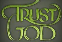 ~ Trust God. ~ / by Teresa Branscum
