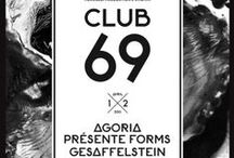 CLUB 69 / CLUB 69 : AGORIA PRESENTE FORMS, GESAFFELSTEIN, ROCCO, KLEMENT BONELLI, KOSME, YOGI MUSIQUE… (Soirée à Villeurbanne/Fr).