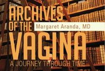 My Archives of the Vagina Book / From puberty to The First Period, to Bleeding during pregnancy, to menopause, to nursing home care, long-term care, hospice care, and end of life. Resorces, hotlines, too.