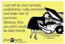 Sass, Sarcasm. And Things I Luv!!! / Life is rough...Laugh when you can..And remember sarcasm is always appropriate. ... / by Autumn Star