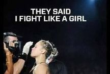 They said I fight like a girl. Good.