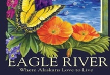 Alaska - North to the Future  / Eagle River is my home town for over fifty years. I love Alaska!! :)S  / by s rod