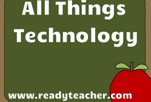 All Things Technology! / Educational technology resources.