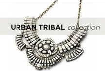 Urban Tribal Collection / The perfect statement for a girl who wants to make a stand-out statement.