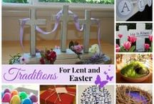 Easter Traditions / Creative ideas for family traditions that make Lent and Easter more meaningful.
