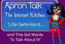 Apron Talk ~ The Internet Kitchen