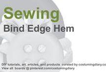 Sewing for Beginners Tutorials Bind Edge Hem / by costumingdiary.com