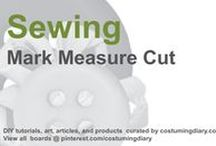 Sewing for Beginners Tutorials Mark Measure Cut / by costumingdiary.com