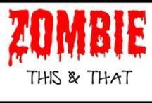 Zombie This-n-that / Random zombie stuff / by Zombob