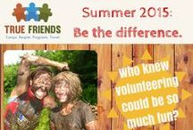 Volunteer Opportunities / All the various ways YOU can be involved with True Friends camps and programs!