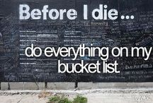 bucketlist / Things i want to do before I die...