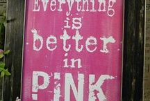 Pink / Pink things are the best things!