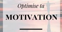 Optimise ta Motivation / optimise, motivation, citations, réussite, motivation travail, motivation objectifs, inspiration,