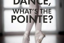 Ballet Inspiration / Anything to do with dance!