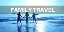 Family Travel / Tips and advice for travelling with children.