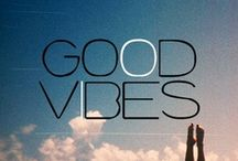 Good Vibes  / Inspiration & Happiness is the key to life