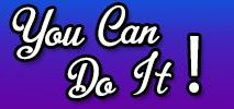 You Can Do It! / Motivation