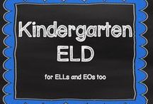 Kindergarten ELD / A collection of ELD (English Language Development) lessons, resources, and activities for young students who are learning English as a second language.