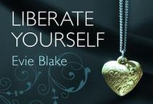 Liberate Yourself  / Images and ideas that inspired Liberate Yourself the first book in the erotic Desires Unlocked Trilogy (previously entitled Valentina)